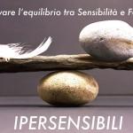 PERSONE ALTAMENTE SENSIBILI: TROVARE L'EQUILIBRIO